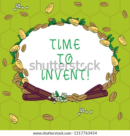 Handwriting text Time To Invent. Concept meaning Invention of something new different innovation creativity Wreath Made of Different Color Seeds Leaves and Rolled Cinnamon photo.