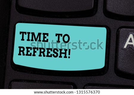 Handwriting text Time To Refresh. Concept meaning Right moment to renovate spaces or strategies to innovate Keyboard key Intention to create computer message pressing keypad idea. ストックフォト ©