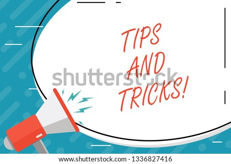 Handwriting text Tips And Tricks. Concept meaning Suggestions to Make things easier Helpful Advices Solutions.