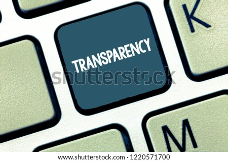 Handwriting text Transparency. Concept meaning Condition being transparent clear obvious evident Translucent #1220571700