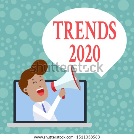 Handwriting text Trends 2020. Concept meaning Upcoming year prevailing tendency Widely Discussed Online Man Speaking Through Laptop into Loudhailer Blank Speech Bubble Announce.