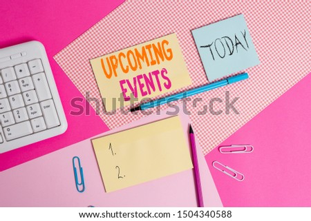 Handwriting text Upcoming Events. Concept meaning the approaching planned public or social occasions Writing equipments and computer stuffs placed above colored plain table.