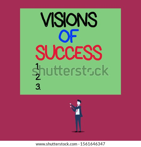 Handwriting text Visions Of Success. Concept meaning Clear End Result of Purpose Goal Perspective Plan Isolated view young man standing pointing upwards two hands big rectangle.