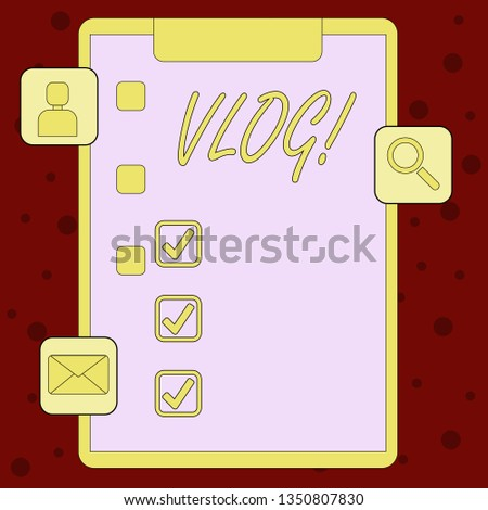 Handwriting text Vlog. Concept meaning Entertaining multimedia self broadcasting news reporting stories Clipboard with Tick Box and 3 Apps Icons for Assessment, Updates, Reminder.