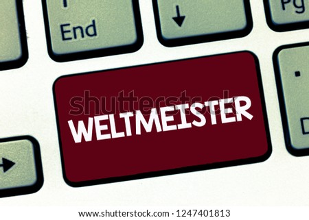 Handwriting text Weltmeister. Concept meaning Geranalysis term for world champion Winner Triumph in competition #1247401813