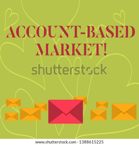 Handwriting text writing Account Based Market. Concept meaning resources target a key group of specific accounts Pastel Color Closed Envelopes in Different Sizes with Big one in the Middle.