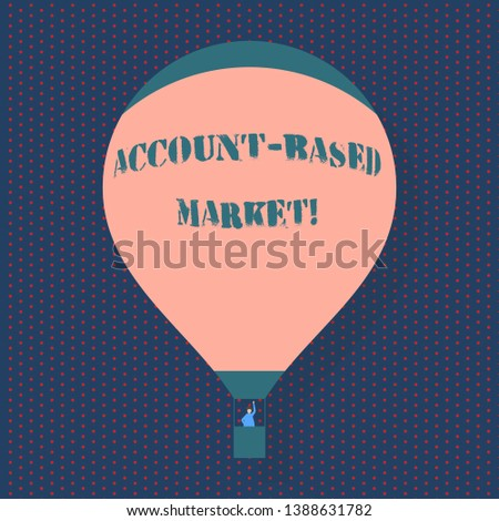Handwriting text writing Account Based Market. Concept meaning resources target a key group of specific accounts Blank Pink Hot Air Balloon Floating with One Passenger Waving From Gondola.