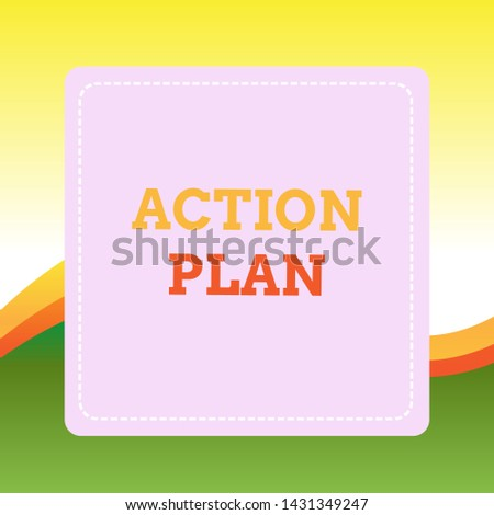 Handwriting text writing Action Plan. Concept meaning proposed strategy or course of actions for certain time Dashed Stipple Line Blank Square Colored Cutout Frame Bright Background.