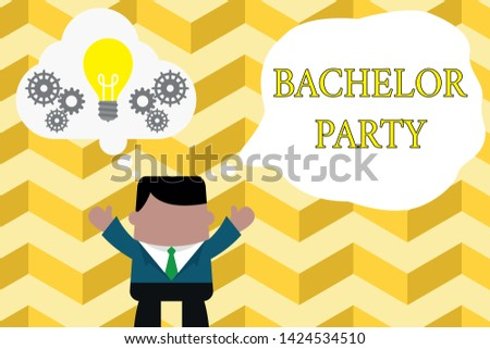 Handwriting text writing Bachelor Party. Concept meaning Party given for a analysis who is about to get married Stag night Standing man suit hands up imaginary bubble light bulb gears working together