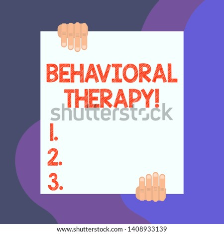 Handwriting text writing Behavioral Therapy. Concept meaning help change potentially selfdestructive behaviors Two hands hold one big empty blank white paper placed on top and bottom.