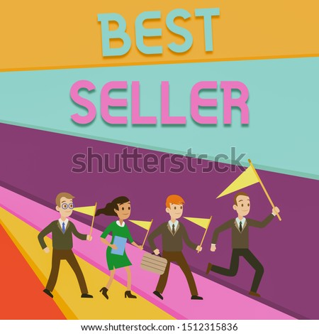 Handwriting text writing Best Seller. Concept meaning book or other product that sells in very large numbers People Crowd Flags Pennants Headed by Leader Running Demonstration Meeting.