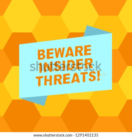 Handwriting text writing Beware Insider Threats. Concept meaning Be cautious on malicious attack inside the network Blank Color Folded Banner Strip Flat Style photo for Announcement Poster.