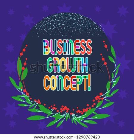 Handwriting text writing Business Growth Concept. Concept meaning process of improving some measure of success Blank Color Oval Shape with Leaves and Buds as Border for Invitation.