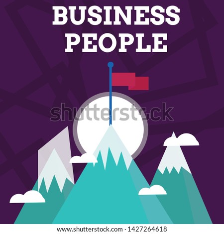 Handwriting text writing Business People. Concept meaning People who work in business especially at an executive level Three High Mountains with Snow and One has Blank Colorful Flag at the Peak.