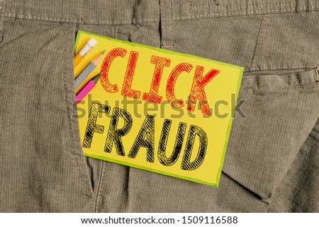 Handwriting text writing Click Fraud. Concept meaning practice of repeatedly clicking on advertisement hosted website Writing equipment and yellow note paper inside pocket of man work trousers. #1509116588