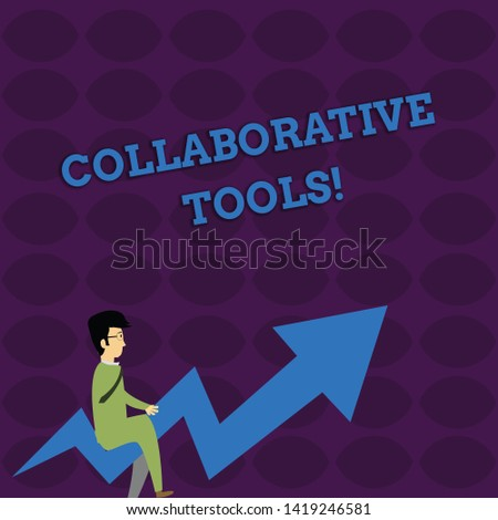 Handwriting text writing Collaborative Tools. Concept meaning Private Social Network to Connect thru Online Email Businessman with Eyeglasses Riding Crooked Color Arrow Pointing Going Up.