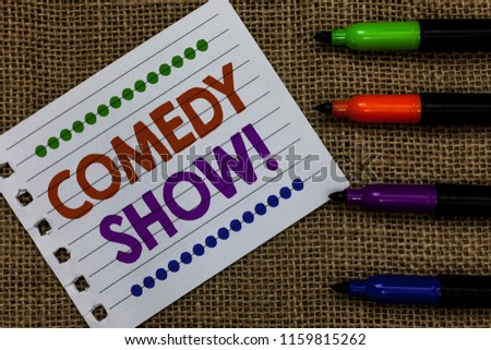 Handwriting text writing Comedy Show. Concept meaning Funny program Humorous Amusing medium of Entertainment Notebook Paper Important reminder Communicate ideas Markers Jute background.