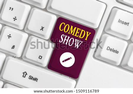 Handwriting text writing Comedy Show. Concept meaning Funny program Humorous Amusing medium of Entertainment White pc keyboard with empty note paper above white background key copy space. #1509116789