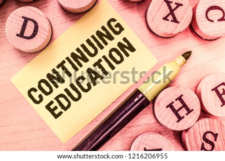 Handwriting text writing Continuing Education. Concept meaning Continued Learning Activity professionals engage in #1216206955