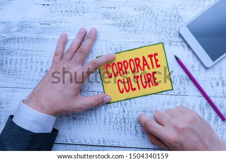 Handwriting text writing Corporate Culture. Concept meaning pervasive values and attitudes that characterize a company. #1504340159