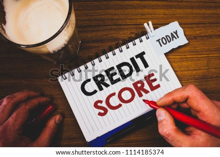 Handwriting text writing Credit Score. Concept meaning Capacity to repay a loan Creditworthiness of an individual