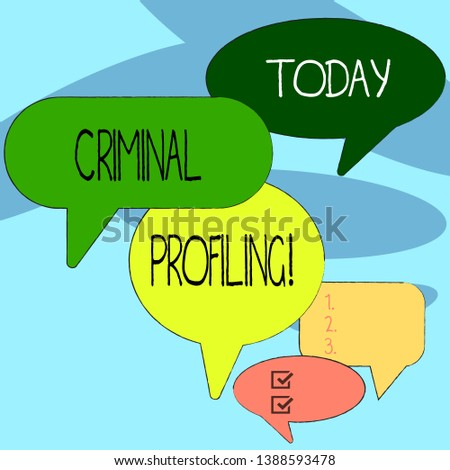 Handwriting text writing Criminal Profiling. Concept meaning Develop profiles for criminals who not yet apprehended Many Color Speech Bubble in Different Sizes and Shade for Group Discussion.