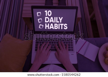 Handwriting text writing 10 Daily Habits. Concept meaning Healthy routine lifestyle Good nutrition Exercises.