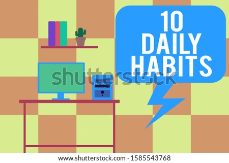 Handwriting text writing 10 Daily Habits. Concept meaning Healthy routine lifestyle Good nutrition Exercises Desktop computer wooden table background shelf books flower pot ornaments.