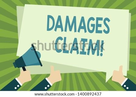 Handwriting text writing Damages Claim. Concept meaning Deanalysisd upon the insurer for compensation for a damage Hand Holding Megaphone and Other Two Gesturing Thumbs Up with Text Balloon.