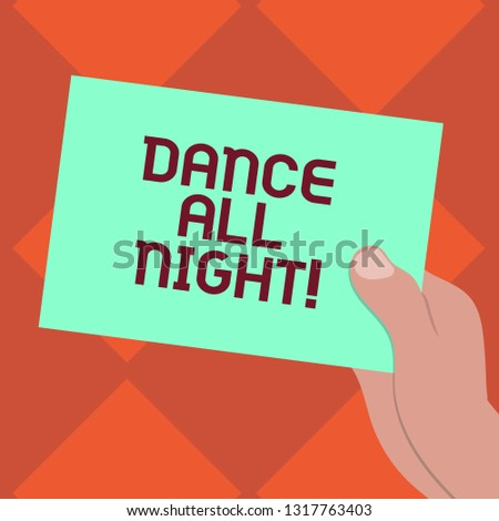 Handwriting text writing Dance All Night. Concept meaning Party for the whole day excited enjoying on a disco Drawn Hu analysis Hand Holding Presenting Blank Color Paper Cardboard photo.