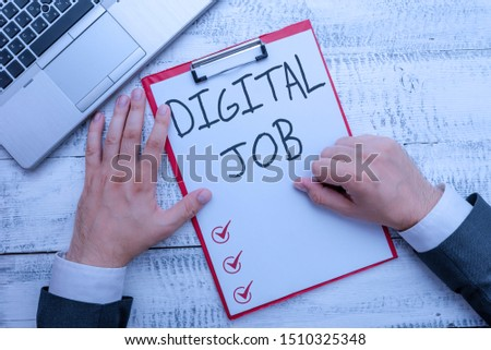 Handwriting text writing Digital Job. Concept meaning get paid task done through internet and demonstratingal computer.