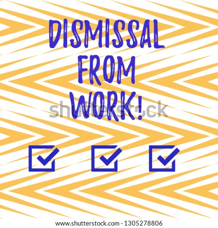 Handwriting text writing Dismissal From Work. Concept meaning Terminated from Employment for reason Get fired Vertical Zigzag Lines Alternate Color in Seamless Geometric Pattern photo.