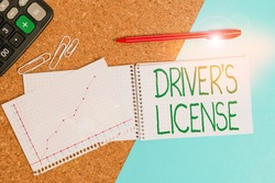Handwriting text writing Driver S License. Concept meaning a document permitting a demonstrating to drive a motor vehicle Desk notebook paper office cardboard paperboard study supplies table chart.