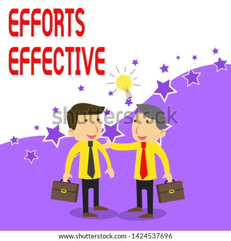 Handwriting text writing Efforts Effective. Concept meaning Produces the results as per desired Goal Target Achieve Two White Businessmen Colleagues with Brief Cases Sharing Idea Solution.