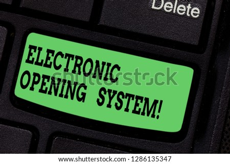 Handwriting text writing Electronic Opening System. Concept meaning Electronic access control system Keycards Keyboard key Intention to create computer message pressing keypad idea. #1286135347