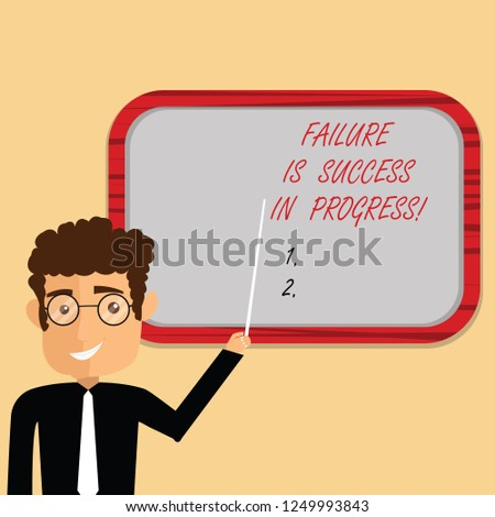 Handwriting text writing Failure Is Success In Progress. Concept meaning You have to make mistakes for improvement Man Standing Holding Stick Pointing to Wall Mounted Blank Color Board.