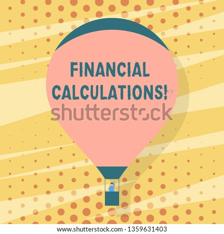 Handwriting text writing Financial Calculations. Concept meaning Analyze the profit that can be generate in investment Blank Pink Hot Air Balloon Floating with One Passenger Waving From Gondola.
