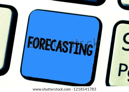 Handwriting text writing Forecasting. Concept meaning Predict Estimate a future event or trend based on present data #1218541783