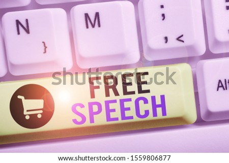 Handwriting text writing Free Speech. Concept meaning the right of showing to express their opinions publicly.