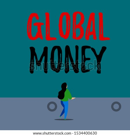 Handwriting text writing Global Money. Concept meaning International finance World currency Transacted globally Back view young long hair woman holding big blank square announcement.