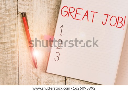 Handwriting text writing Great Job. Concept meaning used praising someone for something they have done very well Thick pages notebook stationary placed above classic look wooden backdrop.