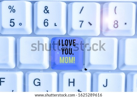 Handwriting text writing I Love You, Mom. Concept meaning Loving message emotional feelings affection warm declaration.