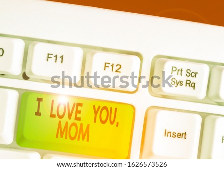 Handwriting text writing I Love You Mom. Concept meaning Loving message emotional feelings affection warm declaration.