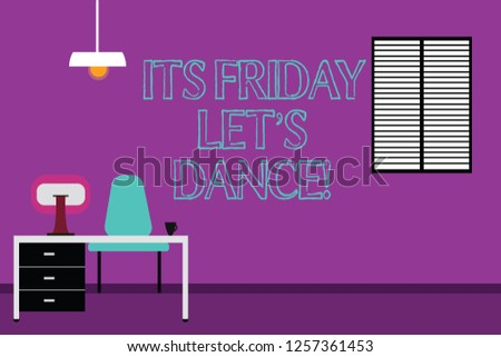 Handwriting text writing Its Friday Let S Dance. Concept meaning Invitation to party go to a disco enjoy happy weekend Work Space Minimalist Interior Computer and Study Area Inside a Room photo.