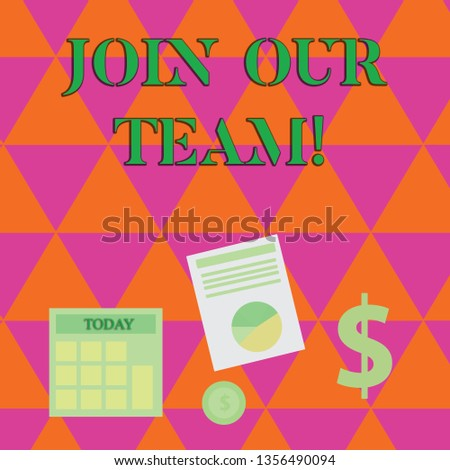 Handwriting text writing Join Our Team. Concept meaning Get over unemployment joining better career workforce Computing Dollar Investment in Gold and Presenting Data thru Pie Chart Graph.