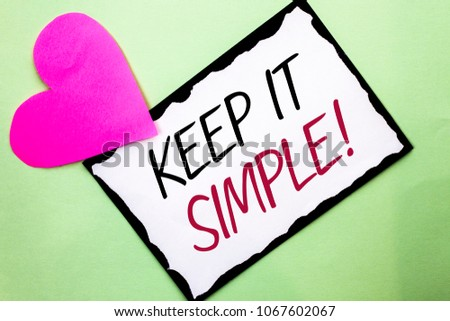 Handwriting text writing Keep It Simple Motivational Call. Concept meaning Simplify Things Easy Clear Concise Ideas written on White Sticky Note Paper on Plain background with Heart next to it.