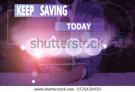 Handwriting text writing Keep Saving. Concept meaning keeping money in an account in a bank or financial organization.