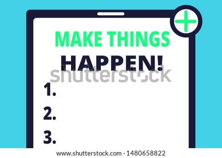 Handwriting text writing Make Things Happen. Concept meaning you will have to make hard efforts in order to achieve it Blank Clipboard Touch Screen Tablet Mobile Device Check Circle Green Tick.