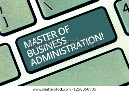 Handwriting text writing Master Of Business Administration. Concept meaning Post graduate education finances Keyboard key Intention to create computer message pressing keypad idea. #1258358935
