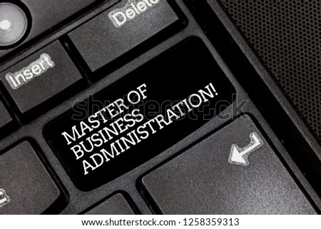 Handwriting text writing Master Of Business Administration. Concept meaning Post graduate education finances Keyboard key Intention to create computer message pressing keypad idea. #1258359313